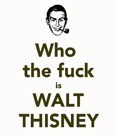 who-the-fuck-is-walt-thisney
