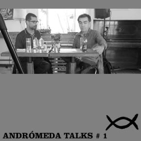 Andrómeda Talks #1