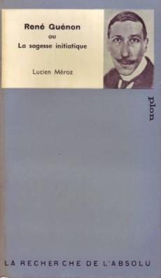 28-lucien-meroz-rene-guenon-ou-la-sagesse-initiatique-livre-854704270_l